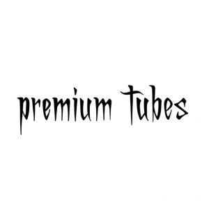 PREMIUM TUBES